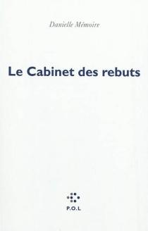 Le cabinet des rebuts - DanielleMémoire