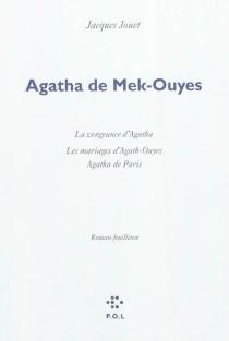 Agatha de Mek-Ouyes : roman feuilleton - JacquesJouet