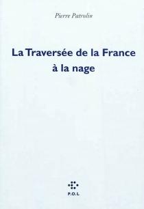 La traversée de la France à la nage - PierrePatrolin