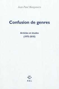 Confusion de genres : articles et études (1975-2010) : précédés d'un entretien - Jean-PaulManganaro