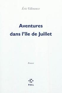 Aventures dans l'île de Juillet - ÉricVilleneuve