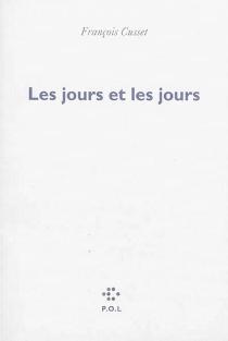 Les jours et les jours - FrançoisCusset