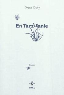 En Tarzizanie : roman d'aventures pour enfants séniles (ou Comment s'égarer dans la jungle du copyright en moins de temps qu'il n'en faut pour le lire) - OrionScohy