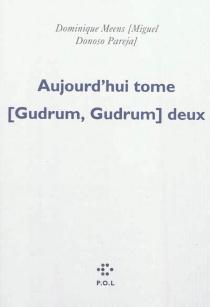 Aujourd'hui tome (Gudrum, Gudrum) deux - MiguelDonoso Pareja