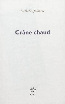 Crâne chaud - NathalieQuintane