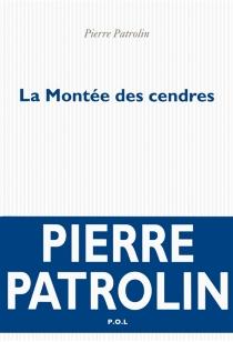 La montée des cendres - PierrePatrolin