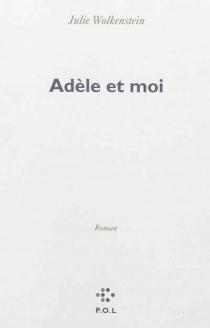 Adèle et moi - JulieWolkenstein