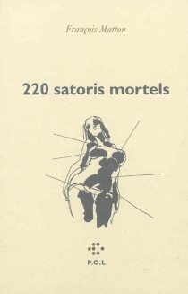 220 satoris mortels - François Matton
