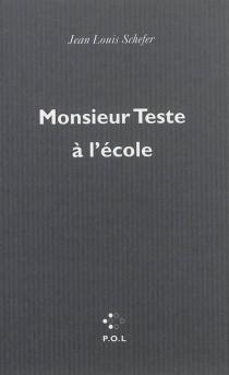 Monsieur Teste à l'école - Jean-LouisSchefer