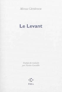 Le Levant - MirceaCartarescu