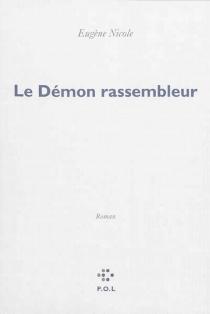 Le démon rassembleur - EugèneNicole