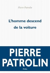 L'homme descend de la voiture - PierrePatrolin