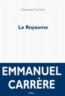 Le royaume - EmmanuelCarrère