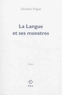 La langue et ses monstres : essais - ChristianPrigent