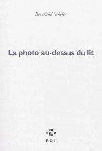 La photo au-dessus du lit - BertrandSchefer