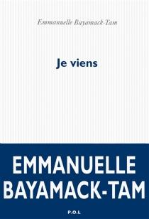 Je viens - EmmanuelleBayamack-Tam
