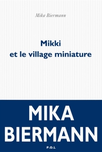 Mikki et le village miniature - Mika Biermann