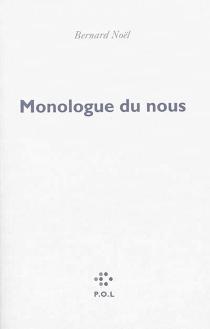 Monologue du nous - BernardNoël