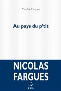 Au pays du p'tit - NicolasFargues