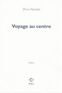 Voyage au centre - PierrePatrolin
