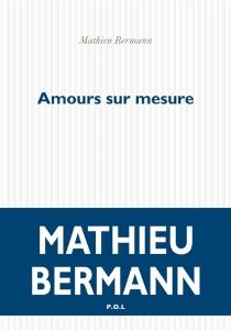 Amours sur mesure - MathieuBermann