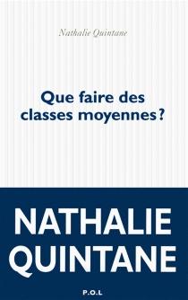 Que faire des classes moyennes ? - NathalieQuintane