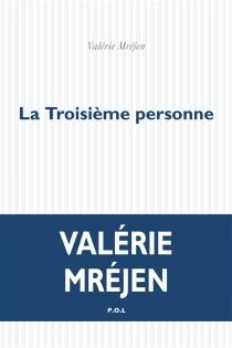 Troisième personne - ValérieMréjen