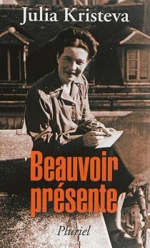 Beauvoir présente - JuliaKristeva