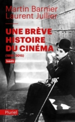 Une brève histoire du cinéma : 1895-2015 - MartinBarnier, LaurentJullier