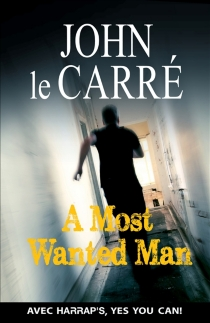 A most wanted man - JohnLe Carré