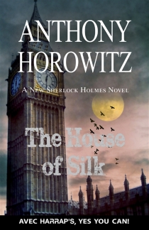 The house of silk : a new Sherlock Holmes novel - Anthony Horowitz