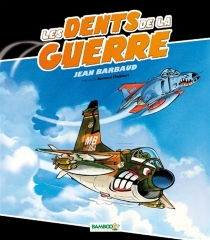 Les dents de la guerre - Jean Barbaud