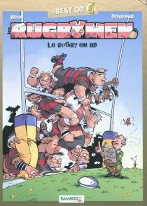 Les rugbymen : le rugby en BD - Béka