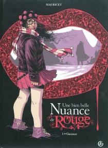 Une bien belle nuance de rouge : cycle 1 - Mauricet