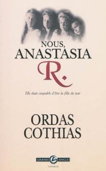 Nous, Anastasia R. : elle était coupable d'être la fille du tsar - PatrickCothias