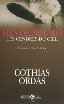 Hindenburg, les cendres du ciel : l'incendie qui éclaira l'Amérique - PatrickCothias