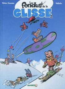 Les fondus de la glisse - ChristopheCazenove