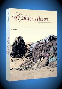 Le cahier à fleurs : écrin tomes 1 et 2 - LaurentGalandon