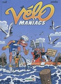 Les vélo maniacs - Jean-LucGarréra