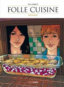 Folle cuisine - AlexisLaumaillé