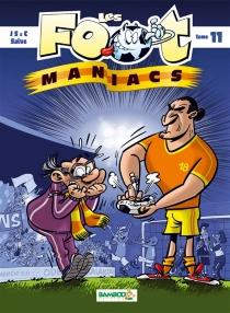 Les foot-maniacs - ChristopheCazenove
