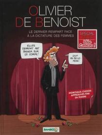 Le dernier rempart face à la dictature des femmes - Olivier deBenoist