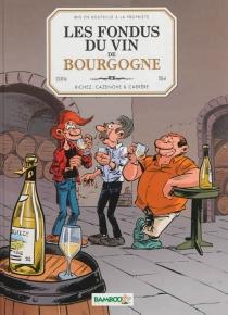 Les fondus du vin de Bourgogne - SergeCarrère