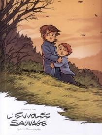 L'envolée sauvage : cycle 2, histoire complète - LaurentGalandon