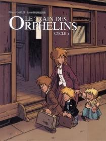 Le train des orphelins : cycle 1 : histoire complète - PhilippeCharlot