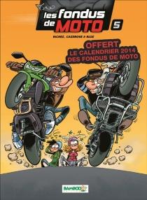 Les fondus de moto : pack calendrier 2014 - Bloz