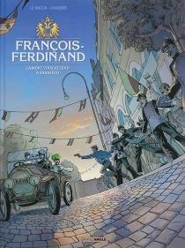 François-Ferdinand : la mort vous attend à Sarajevo - Chandre