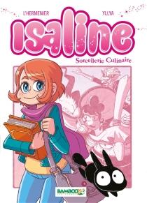 Isaline : sorcellerie culinaire - MaxeL'Hermenier