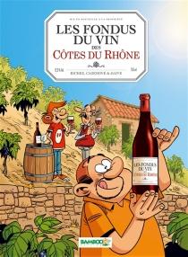 Les fondus du vin des Côtes du Rhône - ChristopheCazenove