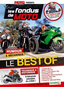 Les fondus de moto : humour et mécanique : le best of - Bloz